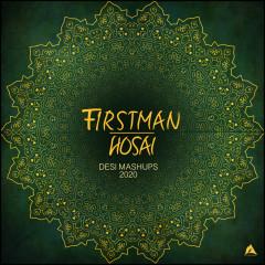 Desi Mashups 2020 - F1rstman, Hosai
