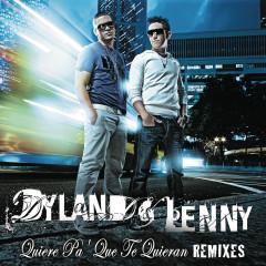Quiere Pa' Que Te Quieran (Remix Bundle) - Dyland & Lenny
