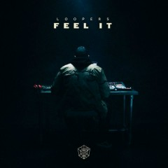 Feel It (Single) - LOOPERS
