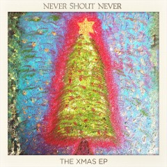 The Xmas EP - Never Shout Never