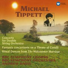 Tippett: Concerto for Double String Orchestra, Fantasia Concertante & Ritual Dances - Andrew Davis