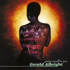 Giving Myself To You - Gerald Albright