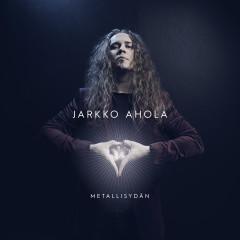 Metallisydän - Jarkko Ahola