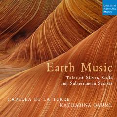 Earth Music - Tales of Silver, Gold and Subterranean Secrets - Capella de la Torre