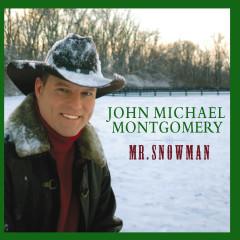 Mr. Snowman - John Michael Montgomery