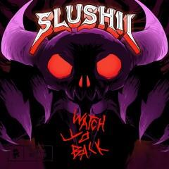 Watch Yo Back - Slushii, Dion Timmer, Aviella, Carbin, SKYXXX