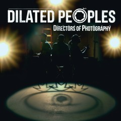 Directors Of Photography (Instrumental Version) - Dilated Peoples
