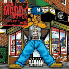 Tell Em Why U Madd - The Madd Rapper