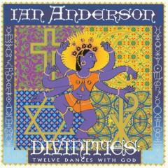 Divinities: Twelve Dances With God - Ian Anderson