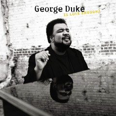 Is Love Enough? - George Duke
