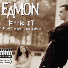 Fuck It (I Don't Want You Back) - Eamon