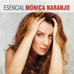 Esencial Monica Naranjo - Monica Naranjo