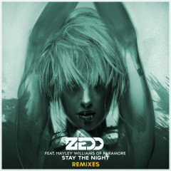 Stay The Night (Remixes Featuring Hayley Williams Of Paramore) - Zedd, Hayley Williams