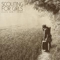 Elvis Ain't Dead - Scouting for Girls