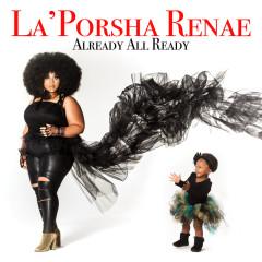 Already All Ready - La'Porsha Renae