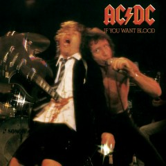 If You Want Blood You've Got It (Live) - AC/DC