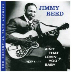 Ain't That Lovin' You Baby - Jimmy Reed