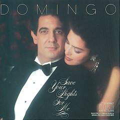 Save Your Nights for Me - Plácido Domingo