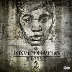 By Any Means 2 - Kevin Gates