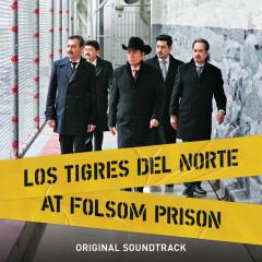 Los Tigres Del Norte At Folsom Prison (Original Soundtrack/Live) - Los Tigres Del Norte