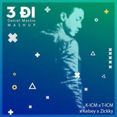 Mashup Nevada x Đi Đi Đi (Daniel Mastro Remix) (Single) - K-ICM, T-ICM, Kelsey, Zickky
