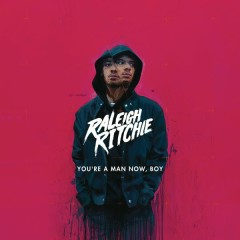 You're a Man Now, Boy (Deluxe) - Raleigh Ritchie