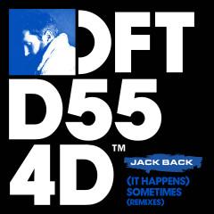 (It Happens) Sometimes (Remixes) - Jack Back