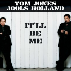 It'll Be Me - Jools Holland, Tom Jones
