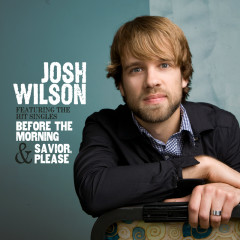 Josh Wilson - Josh Wilson