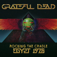 Rocking the Cradle, Egypt 1978 (Live) - Grateful Dead