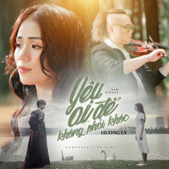 Yêu Ai Để Không Phải Khóc (Single)