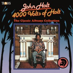 4000 Volts of Holt: The Classic Albums Collection - John Holt