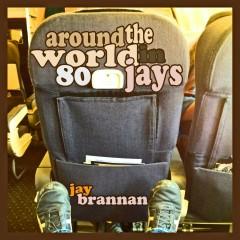 Around the World in 80 Jays EP - Jay Brannan