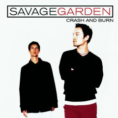 Crash And Burn - Savage Garden