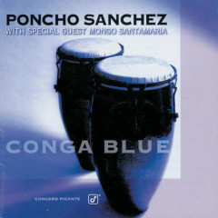 Conga Blue - Poncho Sanchez, Mongo Santamaria