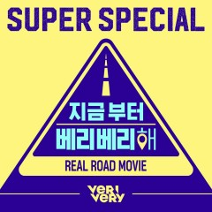Super Special (Real Road Movie OST) - Verivery