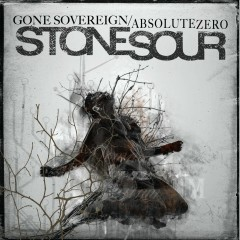 Gone Sovereign / Absolute Zero - Stone Sour