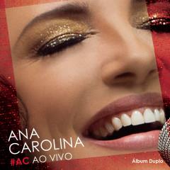 #AC Ao Vivo (Deluxe) - Ana Carolina