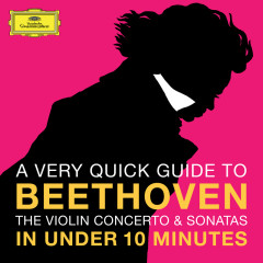 Beethoven: The Violin Concerto & Sonatas in under 10 minutes - Various Artists