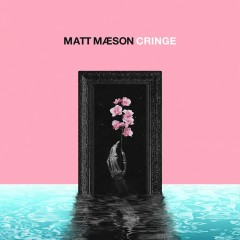 Cringe - Matt Maeson