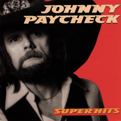 Super Hits - Johnny Paycheck