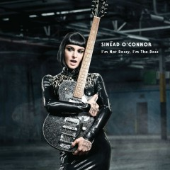 I'm Not Bossy, I'm the Boss (Deluxe Version) - Sineád O'Connor