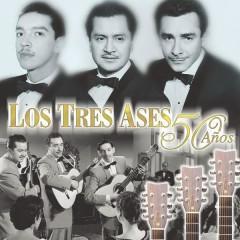 Los Tres Ases 50 Anõs