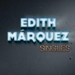 Singles - Edith Márquez