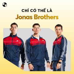 Chỉ Có Thể Là Jonas Brothers