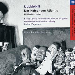 Ullmann: Der Kaiser von Atlantis; Hölderlin-Lieder - Walter Berry, Franz Mazura, Iris Vermillion, Michael Kraus, Herbert Lippert