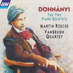 Dohnányi: Piano Quintets - Martin Roscoe, Vanbrugh Quartet