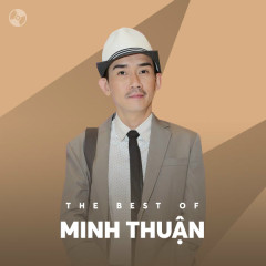 Những Bài Hát Hay Nhất Của Minh Thuận