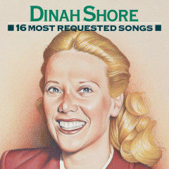 16 Most Requested Songs - Dinah Shore