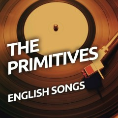 English Songs - The Primitives